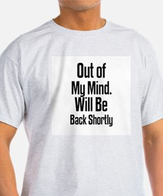 Out of My Mind Ash Grey T-Shirt