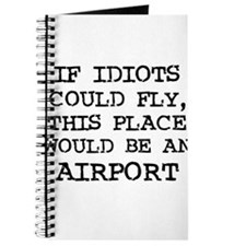 If Idiots Could Fly Journal