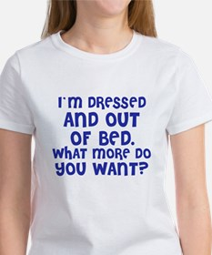 Dressed and out of Bed Tee