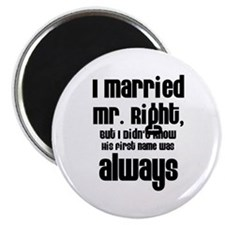 I Married Mr. Right Magnet