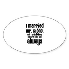 I Married Mr. Right Oval Decal