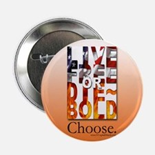 """Live Free or Die-Bold. Choose. 2.25"""" Button"""