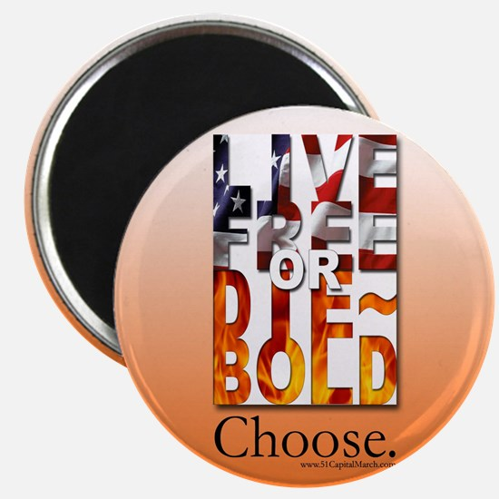 "Live Free or Die-Bold. Choose. 2.25"" Magnet"