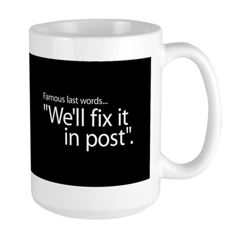 Fix it in Post Large Mug