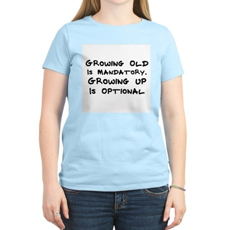 Growing Up is Optional Women's Pink T-Shirt