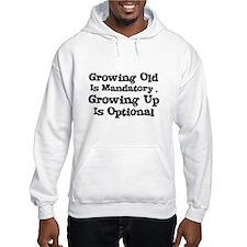 Growing Up is Optional Hoodie