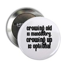 Growing Up is Optional Button