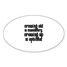 Growing Up is Optional Oval Decal