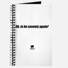 oh to be seventy again Journal