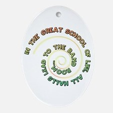 All halls lead to the band room Oval Ornament