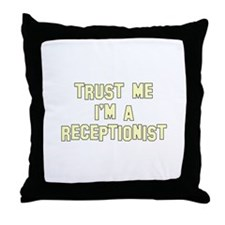 Trust Me I'm a Receptionist Throw Pillow