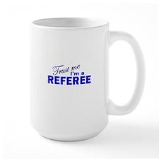 Trust Me I'm a Referee Mug