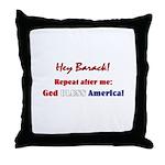 Hey Barack - God Bless America Throw Pillow