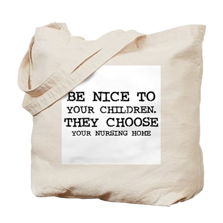 They Choose Your Nursing Home Tote Bag