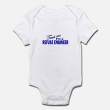 Trust Me I'm a Refuse Enginee Infant Bodysuit