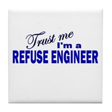 Trust Me I'm a Refuse Enginee Tile Coaster