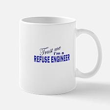 Trust Me I'm a Refuse Enginee Mug