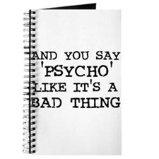 And You Say 'Psycho' Like It Journal