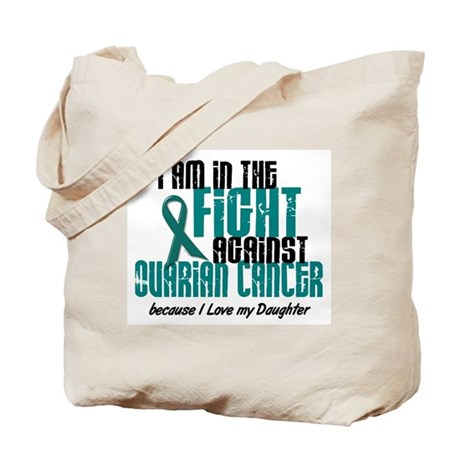 In The Fight Ovarian Cancer 1 (Daughter) Tote Bag