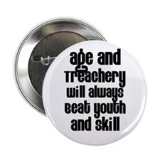 """Age and Treachery 2.25"""" Button (10 pack)"""