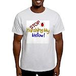 Harshing my Mellow Light T-Shirt
