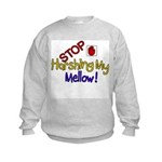 Harshing my Mellow Kids Sweatshirt