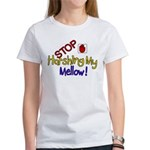 Harshing my Mellow Women's T-Shirt