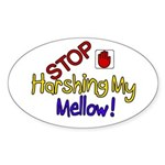 Harshing my Mellow Oval Sticker