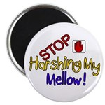 Harshing my Mellow Magnet