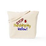 Harshing my Mellow Tote Bag