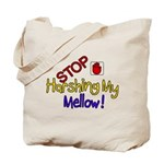 Harshing my Mellow Tote Bag