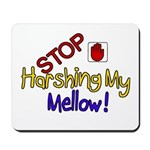 Harshing my Mellow Mousepad