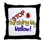Harshing my Mellow Throw Pillow