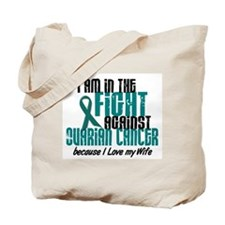 In The Fight Ovarian Cancer 1 (Wife) Tote Bag