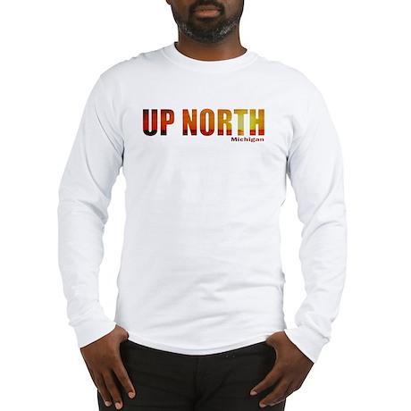 Up North, Michigan Long Sleeve T-Shirt