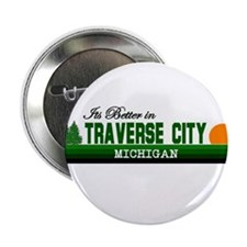 "It's Better in Traverse City, 2.25"" Button"