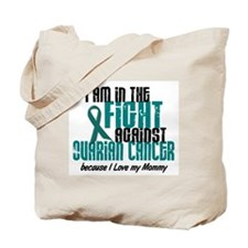 In The Fight Ovarian Cancer 1 (Mommy) Tote Bag