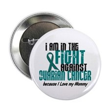 """In The Fight Ovarian Cancer 1 (Mommy) 2.25"""" Button"""