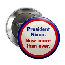 Nixon now more than ever Button