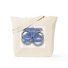 IF YOU RUN... Tote Bag
