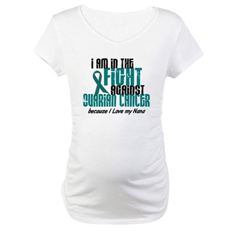 In The Fight Ovarian Cancer 1 (Nana) Maternity T-S