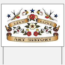 Live Love Art History Yard Sign