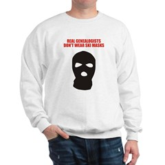 Don't Wear Ski Masks Sweatshirt