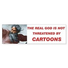 The real God is not threatened by cartoons(Bumper)
