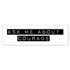 Ask Me About Courage Bumper Sticker (10 pk)