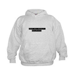 Ask Me About Courage Hoodie