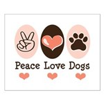 Peace Love Dogs Small Poster