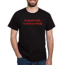 I'm Not Anti-Social T-Shirt