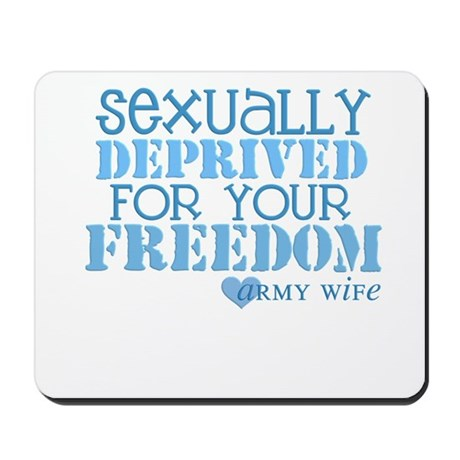 Sexually Deprived - Army Wife Mousepad