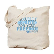 Sexually Deprived - Army Wife Tote Bag